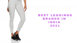 भारत में शीर्ष लेगिंग ब्रांड