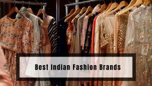 Best Indian Fashion Brands