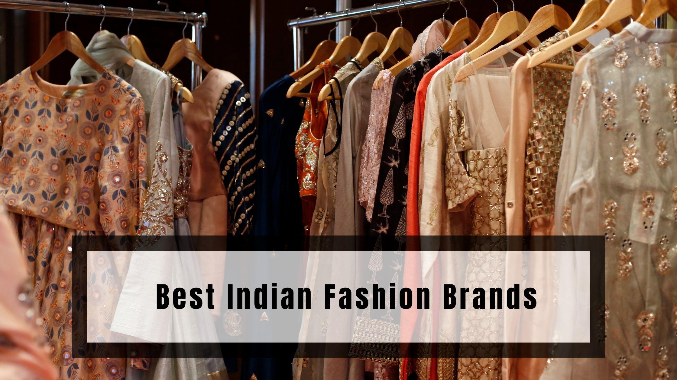 Best Indian Fashion Brands 2021 Hip Brands India