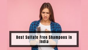 Best Sulfate Free Shampoos in India