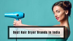 Best Hair Dryer Brands In India