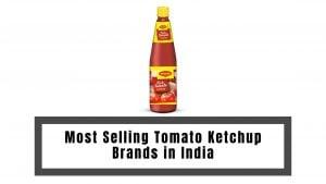 भारत में सर्वाधिक बिकने वाले टमाटर केचप ब्रांड Brand