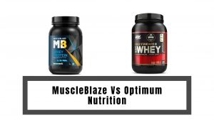 MuscleBlaze Vs Optimum Nutrition