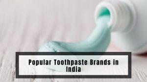 Popular Toothpaste Brands in India
